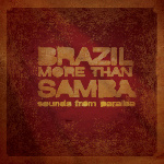 Brazil More Than Samba: Sounds from Paraíba