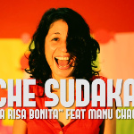 "CHE SUDAKA: NEW SINGLE ""LA RISA BONITA FEAT. MANU CHAO"""
