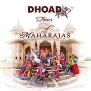 Dhoad Gypsies of Rajasthan - New Album Times of Maharaja