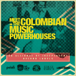 Meet colombian music powerhouses: An alliance of independent record labels