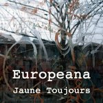 New album EUROPEANA by Jaune Toujours!