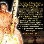 Bissimilah album dedicated to his mentor Bakary Cissokho also known as Bouba the man who tought him how to make and play Kora with its mystical aspect