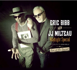 "Eric Bibb & J.J. Milteau ""Tribute to LEAD BELLY"""