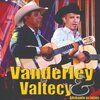 Vanderley & Valtecy