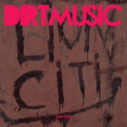 Lion City - Dirtmusic