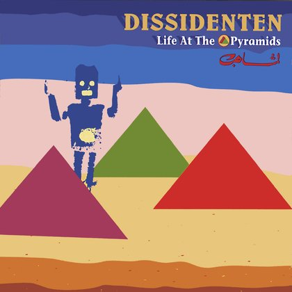 Life At The Pyramids - Dissidenten