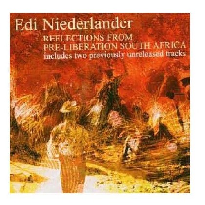 Pre-Liberation Songs from South Africa - Edi Niederlander