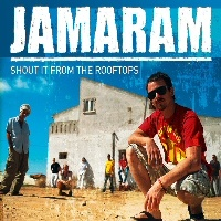 Shout it from the Rooftops - Jamaram