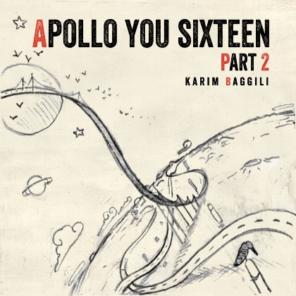 NEW ALBUM - Apollo You Sixteen Part 2 - Karim Baggili
