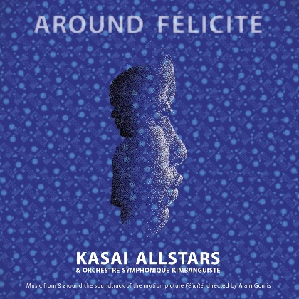 Around Félicité - Kasai Allstars