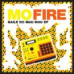 Mo Fire - Baile Do Mau Mau EP