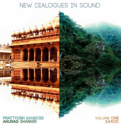 New Dialogues In Sound Vol.1 - Prattyush Banerjee & Anurag Shanker