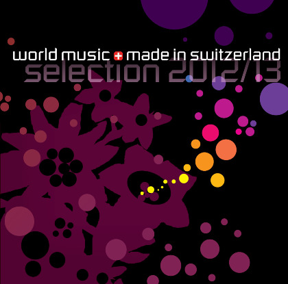 world music made in switzerland, selection 2012/13 - Swiss World Musicians