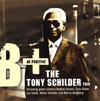BE POSITIVE - TONY SCHILDER