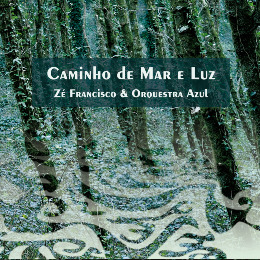 ZÉ FRANCISCO & ORQUESTRA AZUL